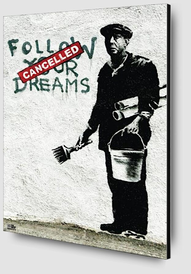 Follow Your Dreams - BANKSY from AUX BEAUX-ARTS Zoom Alu Dibond Image